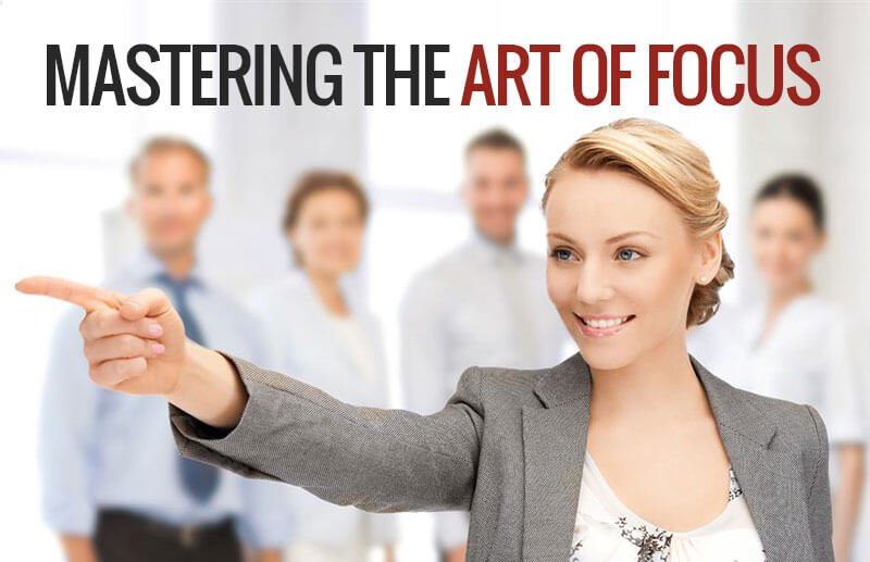 mastering the art of focus